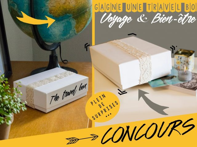 "Jeu concours, gagne ta ""travel box"""